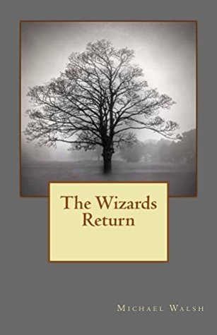 review-The Wizards Return By Michael Walsh