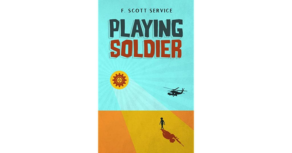 Book Review-Playing Soldier by F. Scott Service