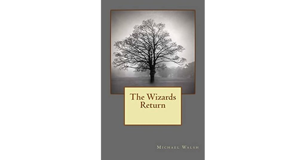 The Wizards Return By Michael Walsh